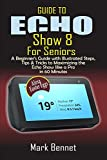 Guide to Echo Show 8 for Seniors: A Beginner's