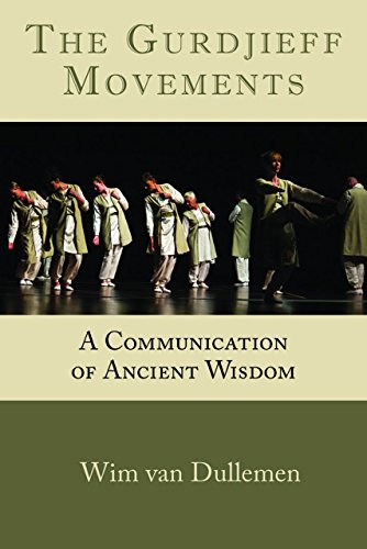 The Gurdjieff Movements: A Communication of Ancient Wisdom ()