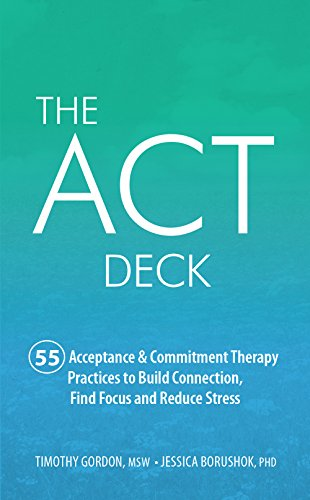 The ACT Deck:55 Acceptance & Commitment Therapy