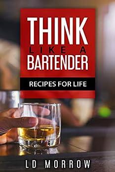 Think Like A Bartender