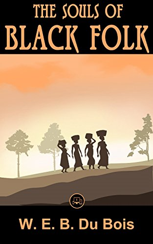 Search : The Souls Of Black Folk: FREE Narrative Of The Life Of Frederick Douglass By Frederick Douglass, 100% Formatted, Illustrated - JBS Classics (100 Greatest Novels of All Time Book 36)