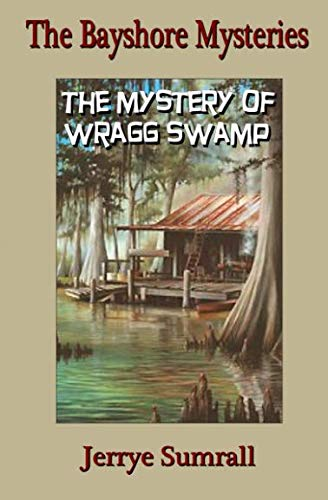 Book: The Bayshore Mysteries - The Mystery of Wragg Swamp by Jerrye Sumrall