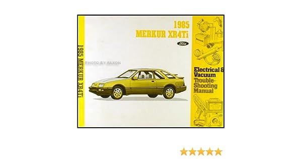1985 merkur xr4ti electrical \u0026 vacuum troubleshooting manual1985 merkur xr4ti electrical \u0026 vacuum troubleshooting manual original mercury amazon com books