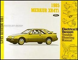 1985 merkur xr4ti electrical \u0026 vacuum troubleshooting manual1985 merkur xr4ti electrical \u0026 vacuum troubleshooting manual original paperback \u2013 1985