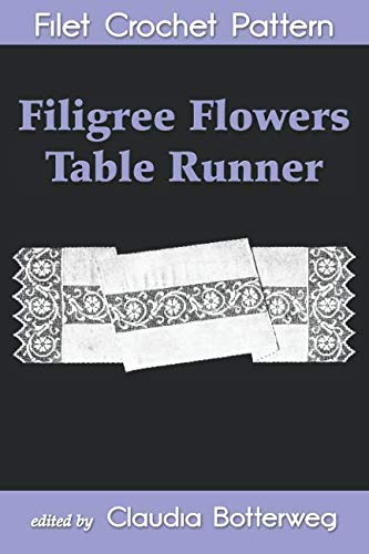 Filigree Flowers Table Runner Filet Crochet Pattern: Complete Instructions and Chart
