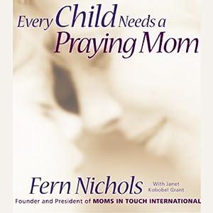 Every Child Needs a Praying Mom Audiobook