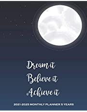 2021-2025 Monthly Planner 5 Years-Dream it, Believe it, Achieve it: 5 Year Monthly Planner 2021-2025 | 60 Months Calendar | Agenda Logbook and Business Planners with Federal Holidays for the Next Five Years (2021, 2022,2023,2024,2025)