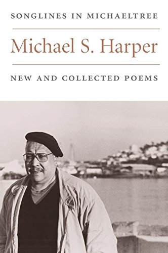 Songlines in Michaeltree: NEW AND COLLECTED POEMS (Illinois Poetry Series)