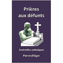Prières aux défunts: Funérailles catholiques (French Edition)
