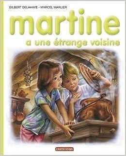 Téléchargement de livres audio Ipod Martine a une étrange voisine de Gilbert Delahaye,Marcel Marlier ( 4 mai 1993 ) PDF DJVU
