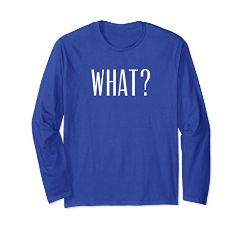 Unisex What? Funny Saying Teen Teen Bad Attitude Long Sleeve T Small Royal Blue (Bad Attitude Girls T-shirt)