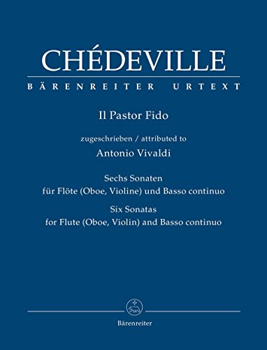 (Chédeville: Il Pastor Fido - 6 Sonatas for Violin (Flute or Oboe) and Basso Continuo (Attributed to Antonio Vivaldi))