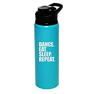 25 oz Aluminum Sports Water Travel Bottle Dance Eat Sleep Repeat (Light-Blue)