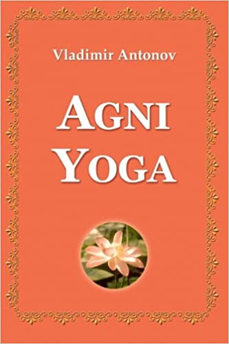 Agni Yoga: Vladimir Antonov: 9781438255057: Amazon.com: Books