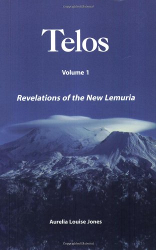 Revelations of the New Lemuria (TELOS, Vol. 1)