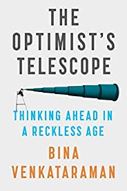 The Optimist's Telescope: Thinking Ahead in a Reckless