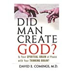 img - for Did Man Create God?: Is Your Spiritual Brain at Peace with Your Thinking Brain? (Hardback) - Common book / textbook / text book