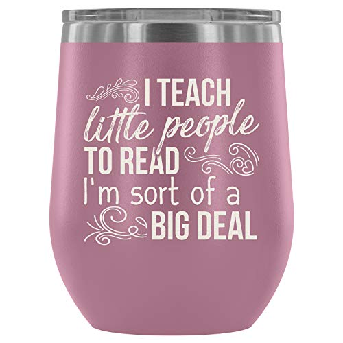 Stainless Steel Tumbler Cup with Lids for Wine, I Teach Little People To Read Wine Tumbler, I'm Sort Of Big Deal Vacuum Insulated Wine Tumbler (Wine Tumbler 12Oz - Light Purple) -