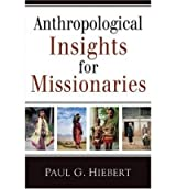 Anthropological Insights for MissionariesANTHROPOLOGICAL INSIGHTS FOR MISSIONARIES by Hiebert, Paul (Author) on Jan-01-1986 Paperback