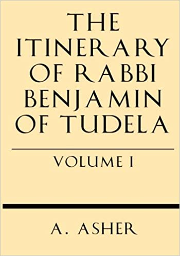 The Itinerary of Rabbi Benjamin of Tudela Vol I
