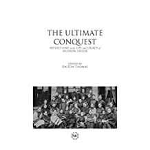The Ultimate Conquest: Reflections on the Life and Legacy of Hudson Taylor
