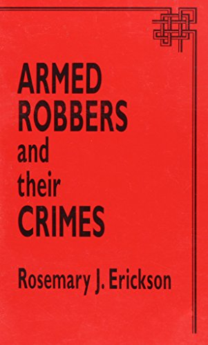 Armed Robbers & Their Crimes
