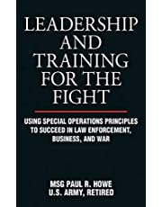 Save on Leadership and Training for the Fight: Using Special Operations Principles to Succeed in Law Enforcement, Business, and War. Discount applied in price displayed.