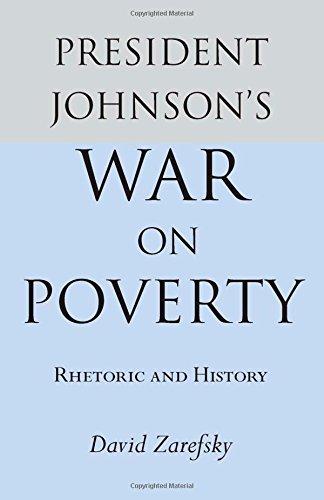 President Johnson's War On Poverty: Rhetoric and History (Studies Rhetoric & Communicati)