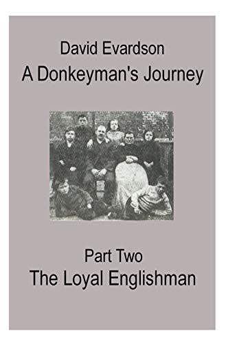 A Donkeyman's Journey - Part Two: The Loyal Englishman