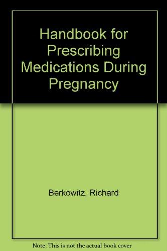 Handbook for Prescribing Medications During Pregnancy