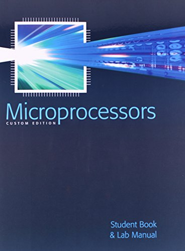 Microprocessors: Student Book and Lab Manual (CUSTOM EDITION) - Stated on title page: Excerpts taken from The 8051 Microcontroller and Embedded Systems Using Assembly and C. Second Edition by Muhammad Ali Mazidi, Janice Gillispie Mazidi, and Rolin D. McKinlay.