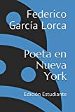 img - for Poeta en Nueva York: Edici n Estudiante (Spanish Edition) book / textbook / text book