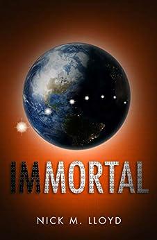 Immortal by Nick M Lloyd