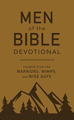 Men of the Bible Devotional: Insights from the Warriors, Wimps, and Wise Guys (Our Lady Star Of The Sea Prayer)