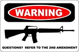 Cortan360 Warning Questions Refer to The 2nd Amendment AR-15 8' x 5' Novelty Sign S184 Vinyl Retro Sticker Sign