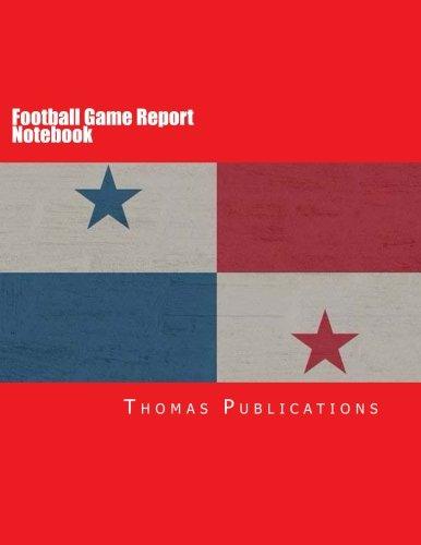 Football Game Report Notebook: Panamanian National Team pdf epub