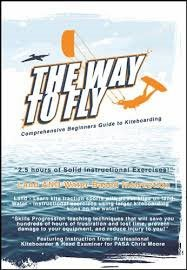 The Way To Fly DVD : A comprehensive beginners guide to kiteboarding