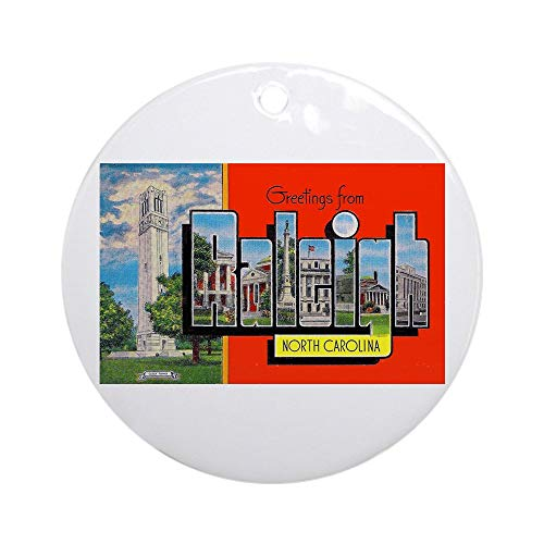 CafePress Raleigh North Carolina Greetings Ornament (Round) Round Holiday Christmas Ornament for $<!--$25.99-->