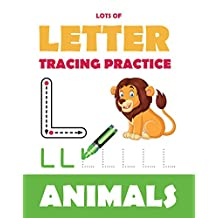 Lots of Letter Tracing Practice: Easy Letter Tracing Practice Workbook
