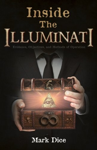 (Inside the Illuminati: Evidence, Objectives, and Methods of Operation)