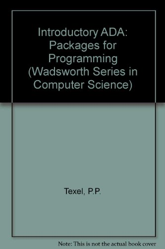 Introductory Ada: Packages for Programming (Wadsworth Series in Computer Science) by Brand: Wadsworth Pub Co