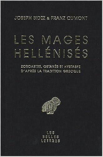 Meilleurs livres à télécharger gratuitement sur kindle Les Mages Hellénisés: Zoroastre, Ostanès et Hystaspe d'après la tradition grecque en français PDF 2251443312