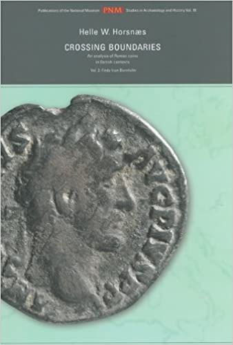 Crossing boundaries: An analysis of Roman coins in Danish contexts. Vol. 2: Finds from Bornholm (Publications from the National Museum Studies in Archaeology & History)
