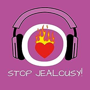 Stop Jealousy! Eifersucht bekämpfen mit Hypnose Hörbuch