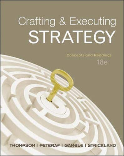 Crafting & Executing Strategy: Concepts and Readings (Crafting & Executing Strategy : Text and Readings)