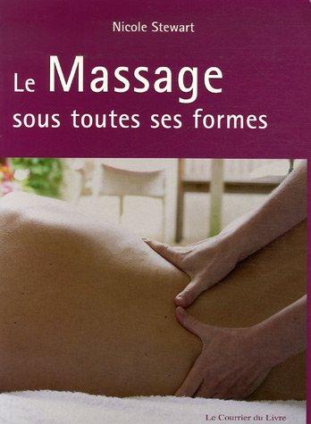 Le Massage sous toutes ses formes Broché – 12 février 2007 Nicola Stewart Natacha Gruner Le Courrier du Livre 2702905862