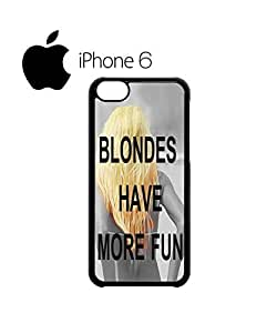 Blondes Have More Fun Mobile Cell Phone Case Cover iPhone 6 Black