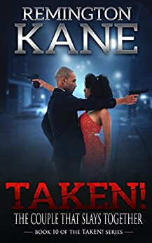 Taken! - The Couple That Slays Together (A Taken! Novel Book 10) by [Kane, Remington]