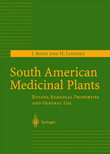 South American Medicinal Plants  Botany  Remedial Properties And General Use