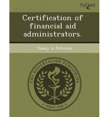 Certification of Financial Aid Administrators. (Paperback) - Common